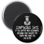 Offensive slogan Confucius 6 Cm Round Magnet