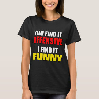 Offensive vs Funny T-Shirt