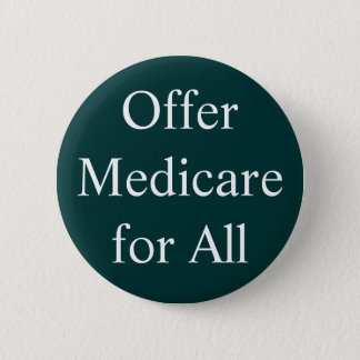 Offer Medicare for All 6 Cm Round Badge