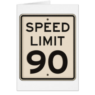 Offical Highway Speed Limit Sign 90mph Ninety Greeting Card