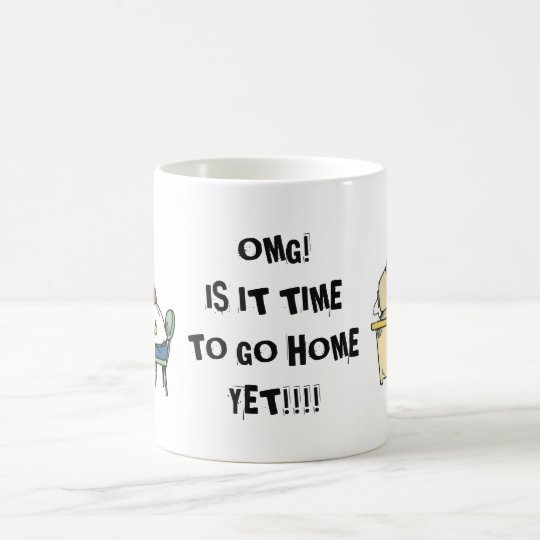 "OFFICE COFFEE MUG ""OMG! IS IT TIME TO"