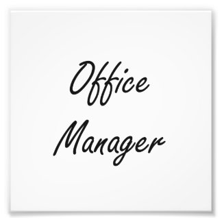 Office Manager Artistic Job Design Photographic Print