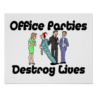 Office Parties Destroy Lives Poster