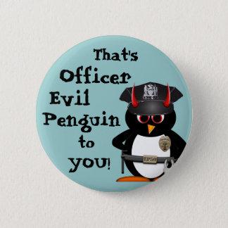 Officer Evil Penguin to you! 6 Cm Round Badge