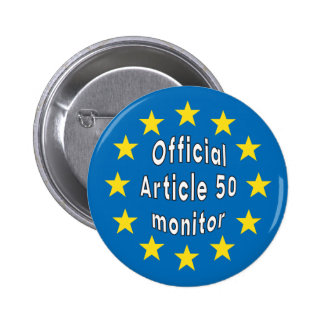 Official Article 50 EU monitor Brexit 6 Cm Round Badge