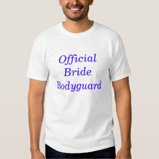 Official Bride Bodyguard Shirts