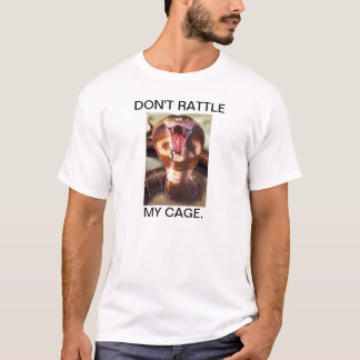 """OFFICIAL """"DON'T RATTLE MY CAGE"""" T-Shirt! T-Shirt"""