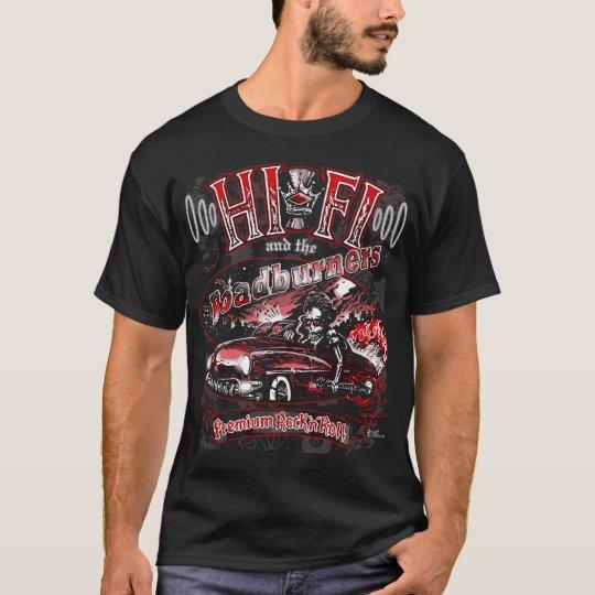 "Official ""HI FI & THE ROADBURNERS"" T-Shirt"