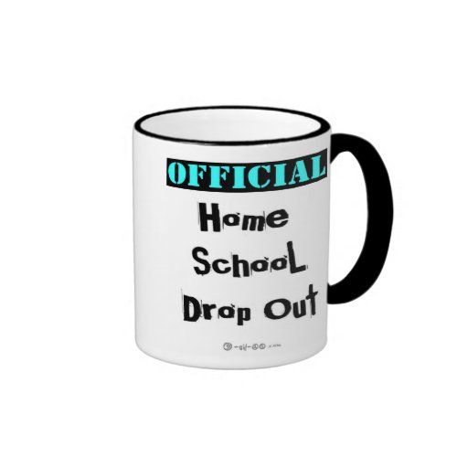 Official Home School Drop Out Mug