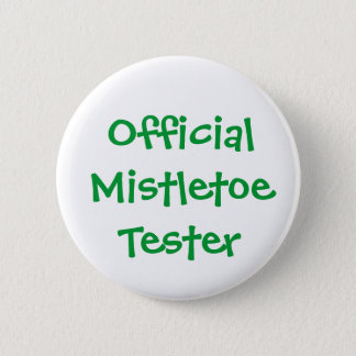 """Official Mistletoe Tester""  Button"