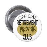 Official Retirement Club 6 Cm Round Badge
