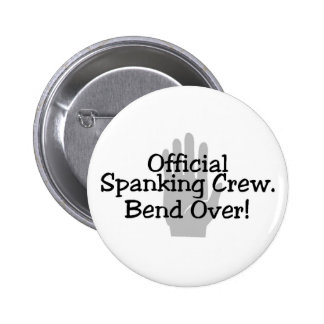 Official Spanking Crew Bend Over 6 Cm Round Badge