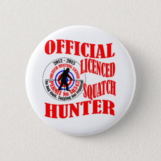 Official squatch hunter 6 cm round badge