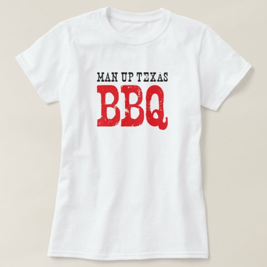 Official T-shirt of Man Up Texas BBQ