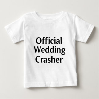 Official Wedding Crasher 1 Baby T-Shirt