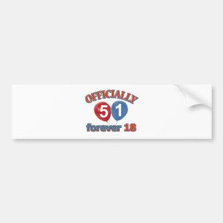 Officially 51 forever 18 bumper sticker
