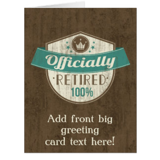 Officially Retired, 100 Percent Vintage Retirement Big Greeting Card