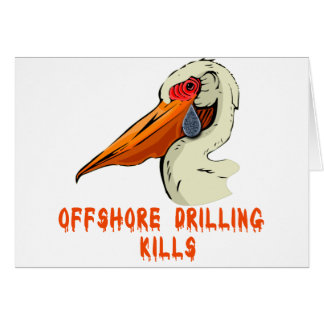 Offshore Drilling Kills Wildlife Tshirts Greeting Card