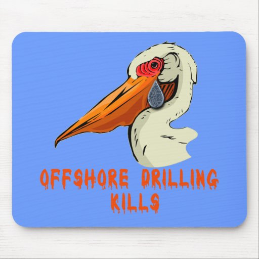 Offshore Drilling Kills Wildlife Tshirts Mousepads