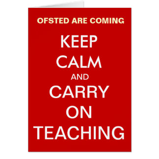 Ofsted Are Coming Keep Calm and Carry On Teaching Card