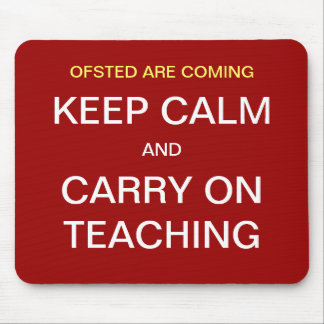 Ofsted Are Coming Keep Calm and Carry On Teaching Mouse Pad