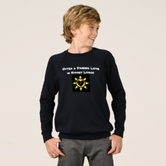 Often a Daring Love is Short Lived p128 Sweatshirt