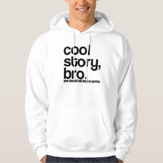 OG Cool Story Bro you should tell that at parties Hoodie