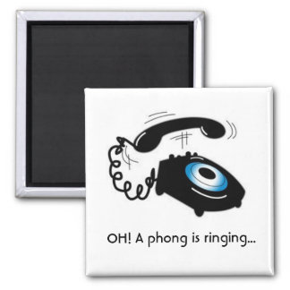 OH! A phong is ringing... Square Magnet