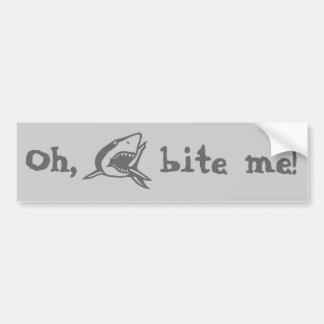Oh, bite me! bumper sticker