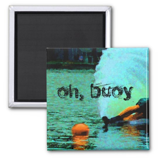 oh, buoy!! square magnet