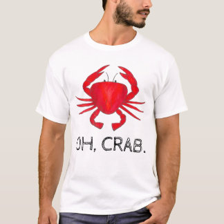 Oh, Crab (Crap) Red Baltimore Maryland Crabs Tee
