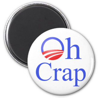 Oh Crap anti-Obama Shirts and Gifts Magnet