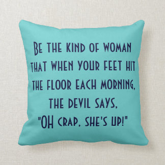 Oh, crap she's up! cushion