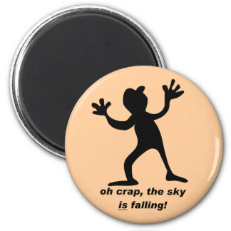 Oh crap, the sky is falling 6 cm round magnet