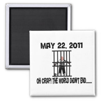 Oh Crap! The World Didn't End..... Square Magnet
