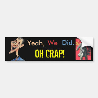 Oh Crap!  Yes we did! Bumper Sticker