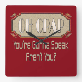 Oh Crap! You're Gonna Speak Aren't You? Wall Clocks
