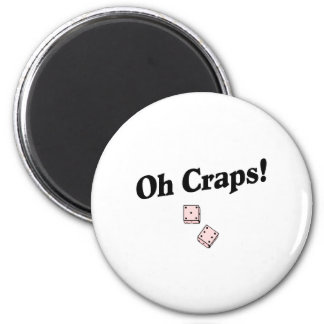 Oh Craps Magnet