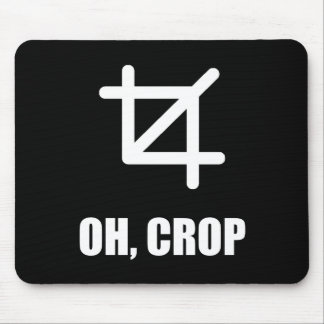 Oh Crop Mouse Mat