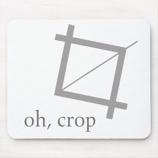 Oh Crop Photoshop Designer Geek Nerd Mousepad