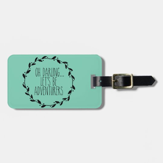 Oh Darling Let's Be Adventurers Luggage Tag