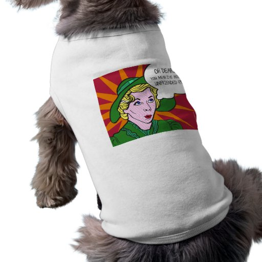 Oh Dear You Mean I've Been Unfriended? Pop Art Dog Clothes