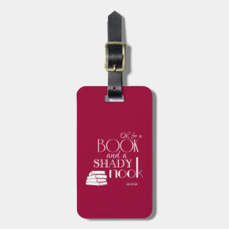 Oh For A Book And A Shady Nook Luggage Tag