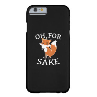 Oh, For Fox Sake Barely There iPhone 6 Case