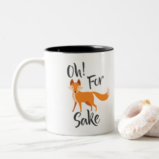 oh for fox sake coffee mug