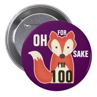 Oh, For Fox Sake I'm 100 7.5 Cm Round Badge