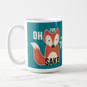 Oh, For Fox Sake I'm 70 Birthday Coffee Mug