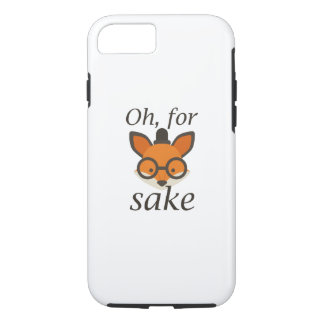Oh, For Fox Sake iPhone 7 Case