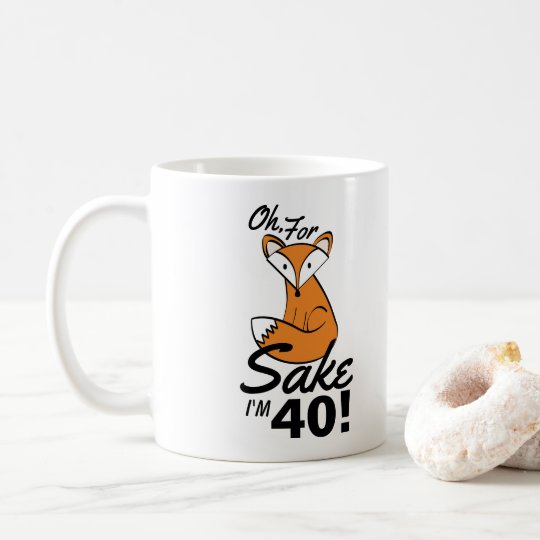 Oh, For Fox Sake Personalised 40th Birthday Coffee