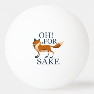 Oh for fox sake ping pong ball